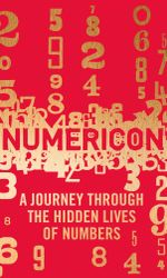 Numericon : A Journey through the Hidden Lives of Numbers - Rachel Thomas
