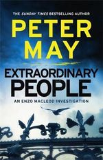 Extraordinary People : An Enzo Macleod Investigation - Peter May