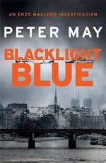 Blacklight Blue : An Enzo Macleod Investigation - Peter May