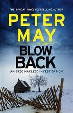 Blowback : An Enzo Macleod Investigation - Peter May