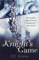 Knight's Game : All or Nothing: Book 2 (UK Edition) - CC Gibbs