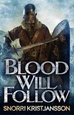 Blood Will Follow - Snorri Kristjansson
