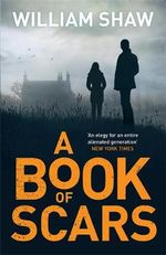 A Book of Scars : Breen and Tozer - William Shaw