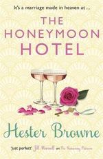 The Honeymoon Hotel - Hester Browne