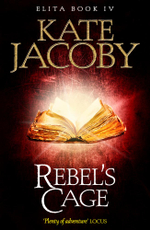 Rebel's Cage - Kate Jacoby
