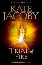 Trial of Fire - Kate Jacoby