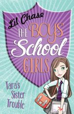 The Boys' School Girls : Tara's Sister Trouble - Lil Chase