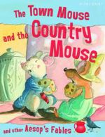 The Town Mouse and the Country Mouse : And other Aesop Fables - Victoria Parker