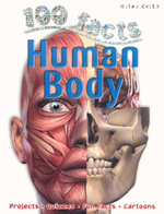 100 Facts : Human Body : Projects, Quizzes, Fun Facts, Cartoons
