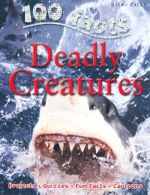 100 Facts : Deadly Creatures : Projects, Quizzes, Fun Facts, Cartoons