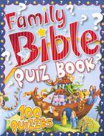 Family Bible Quiz Book : 100 Quizzes - Vic Parker