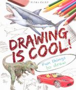 Drawing is Cool : How to draw - 37 fun things to draw - Steve Capsey