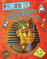 Project Ancient Egypt : Bursting with facts and activities!