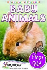Baby Animals : First Questions and Answers