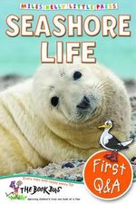 Seashore Life : First Questions and Answers