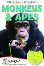 Monkeys & Apes : First Questions and Answers