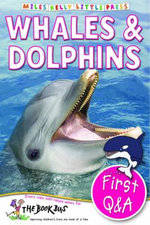 Whales & Dolphins : First Questions and Answers