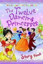 The Twelve Dancing Princesses : Storytime