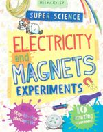 Electricity and Magnets Experiments : Super Science - Chris Oxlade