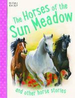 The Horses of Sun Meadow : And other horse stories