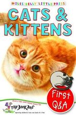 Cats & Kittens : First Questions and Answers