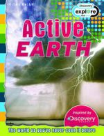 Active Earth : Discovery Edition - The world as you've never seen it before