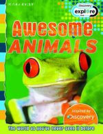 Awesome Animals  : Discovery Edition - The world as you've never seen it before