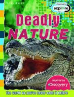 Deadly Nature : Discovery Explore - The world as you've never seen it before