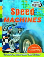 Speed Machines  : Discovery Explore - The world as you've never seen it before - Ian Graham