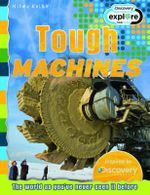 Tough Machines  : Discovery Explore - The world as you've never seen it before