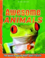 Awesome Animals : The world as you've never seen it before