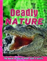 Deadly Nature : The world as you've never seen it before