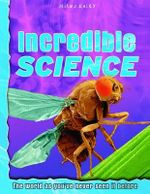 Incredible Science : The world as you've never seen it before - John Farndon