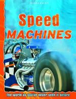 Speed Machines : Discovery Explore - The world as you've never seen it before