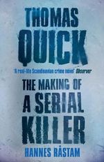 Thomas Quick : The Making of a Serial Killer - Rastam Hannes