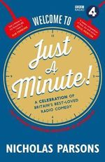 Welcome to Just a Minute! : A Celebration of Britain's Best-Loved Radio Comedy - Nicholas Parsons
