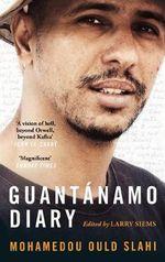 Guantanamo Diary - Mohamedou Ould Slahi