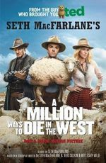 A Million Ways to Die in the West : From the creator of Family Guy, American Dad! and Ted - Seth MacFarlane
