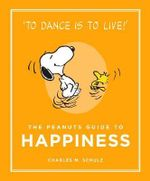 The Peanuts Guide to Happiness : Peanuts Guide to Life - Charles M. Schulz