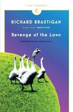 Revenge of the Lawn : Stories 1962-1970 - Richard Brautigan