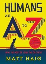 Humans : An A-Z - Matt Haig