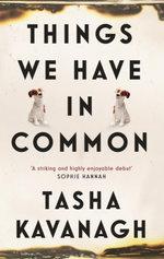 Things We Have in Common - Tasha Kavanagh