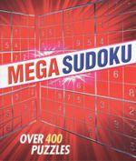 Mega Sudoku : Over 400 Puzzles