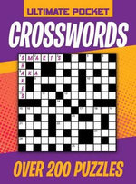 Ultimate Pocket Crosswords : Over 200 Puzzles