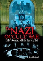 The Nazi Occult War : Hitler's Compact with the Forces of Evil - Michael Fitzgerald