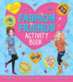 Pretty Fabulous: Fashion Friends Activity Book : Packed Full of Pretty Puzzles and Cool Colouring Activities! - Katy Jackson