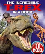 The Incredible T. Rex in a Book - Claire Hawcock
