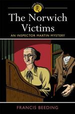 The Norwich Victims : An Inspector Martin Mystery - Francis Beeding