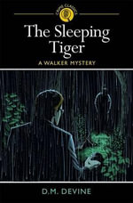 The Sleeping Tiger : A Walker Mystery - D. M. Devine