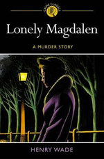 Lonely Magdalen : A Murder Story - Henry Wade